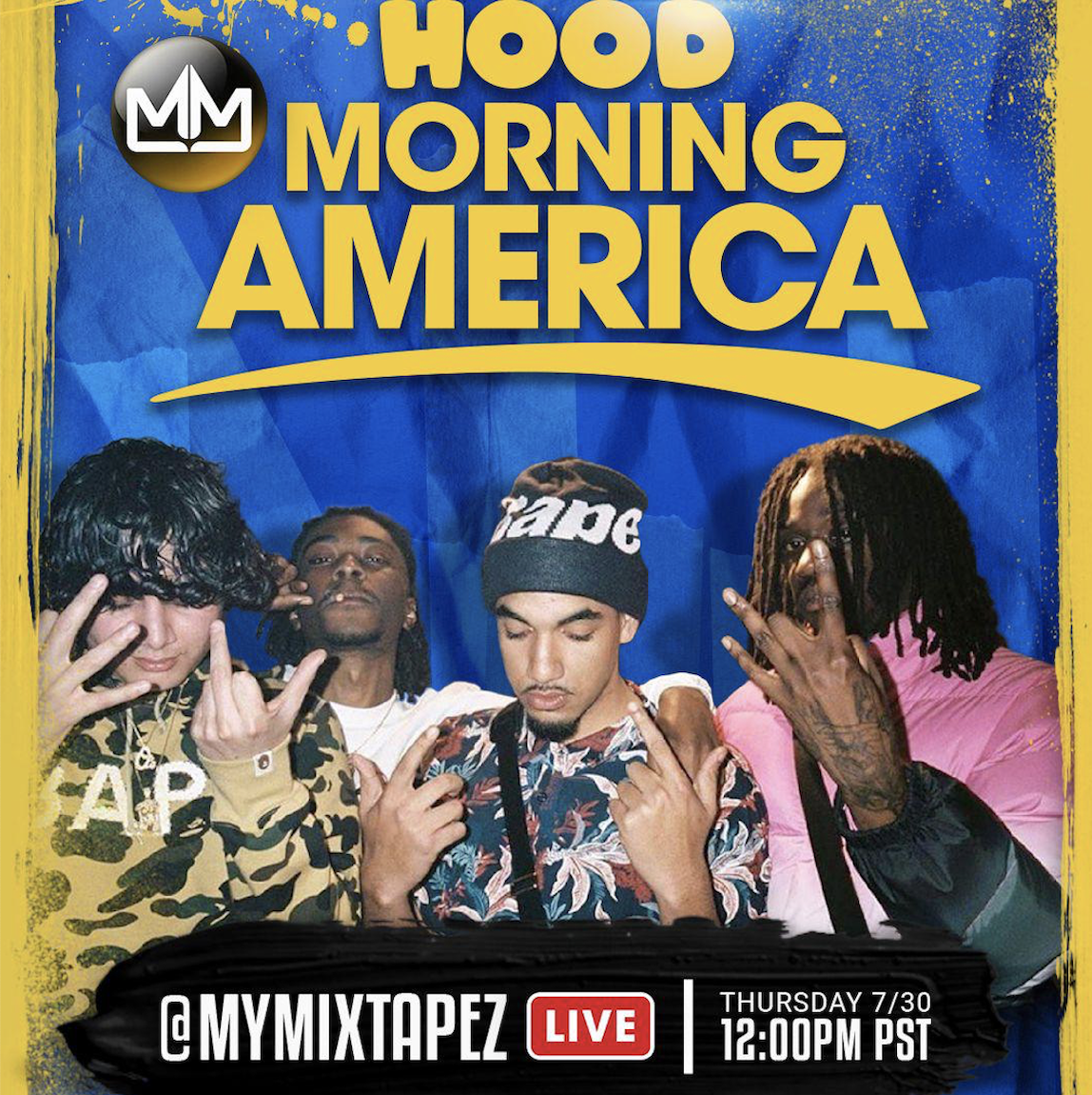 HOOD MORNING AMERICA RETURNS WITH NEW INSTALLMENT ON MYMIXTAPEZ IG LIVE FEATURING GUEST SHORELINE MAFIA