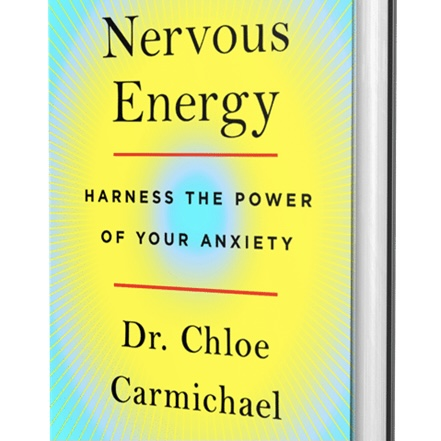 """Nervous Energy: Harness the Power of Your Anxiety"" by Dr. Chloe Carmichael for use by 360 Magazine"