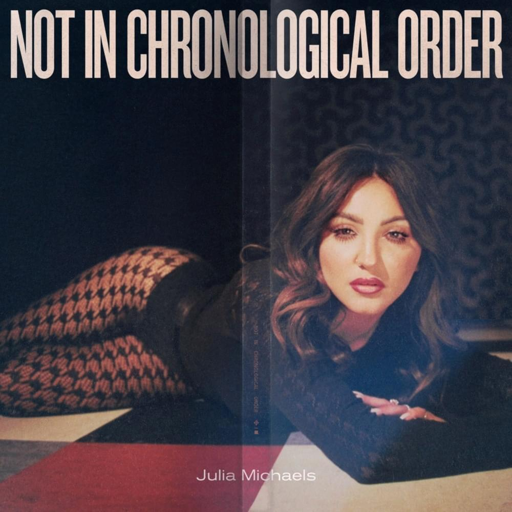 Album cover for Not in Chronological Order by Julia Michaels courtesy of Republic Records and Marisa Bianco